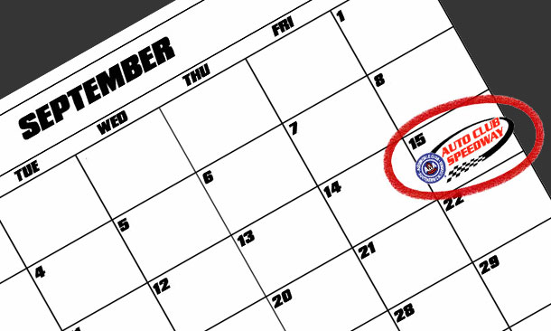 September 15th - Auto Club Speedway